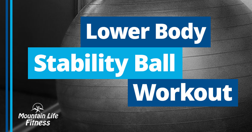 A lower body stability ball workout